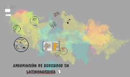 Copy of Copy of Apropiacion de recursos en latinoamerica