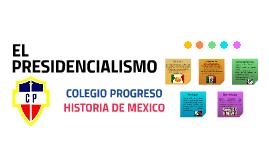 EL PRESIDENCIALISMO