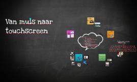 Copy of Van muis naar touchscreen