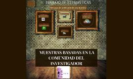 MUESTRAS BASADAS EN LA COMUNIDAD DEL INVESTIGADOR