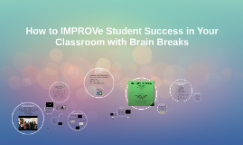 How to IMPROVe Student Success in Your Classroom with Brain
