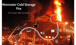 Worcester Cold Storage Fire
