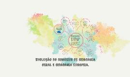 Evolução do conceito de cidadania geral e cidadania europeia