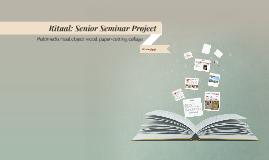 Ritual: Senior Seminar Project