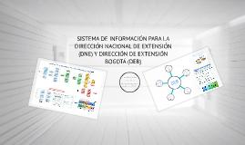 SISTEMA DE INFORMACION PARA LA DIRECCIÓN NACIONAL DE EXTENSI