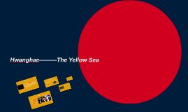 Hwanghae———The Yellow Sea