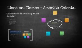Linea del Tiempo - América Colonial