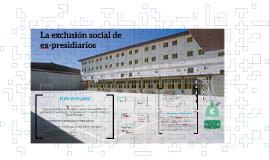 Copy of Exclusión social de ex-presidiarios
