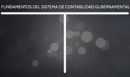 Copy of FUNDAMENTOS DEL SISTEMA DE CONTABILIDAD GUBERNAMENTAL