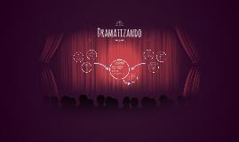 Dramatizando