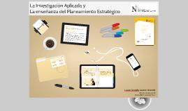La Investigación Aplicada y La Enseñanza del Planeamiento Estratégico
