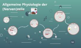 Allgemeine Physiologie der (Nerven)zelle