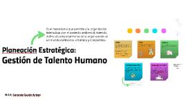 Planeación Estratégica: Gestión de Talento Humano
