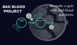 BAD BLOOD PROJECT