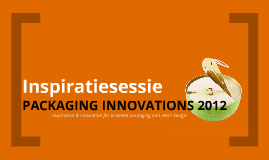 Inspiratiesessie PACKAGING INNOVATIONS