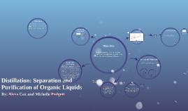 Distillation: Separation and Purification of Organic Liquids