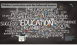 Hidden Curriculum and the Informal System