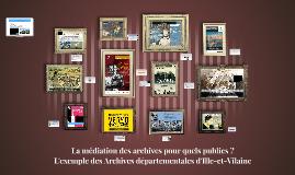 La médiation des archives pour quels publics ? Exemple des Archives départementales d'Ille-et-Vilaine