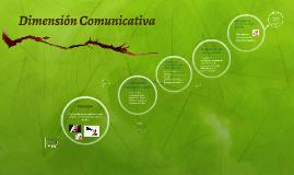 Copy of Dimensión Comunicativa