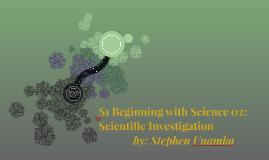 S1 Beginning with Science 02: Scientific Investigation