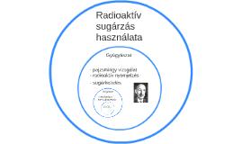 Radioaktív sugárzás használata