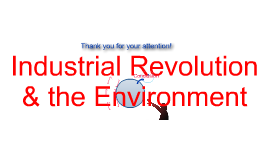 The Industrial Revolution & The Environment