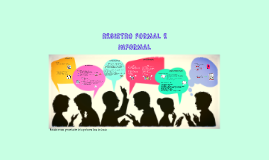 REGISTRO FORMAL E INFORMAL DE LA LENGUA