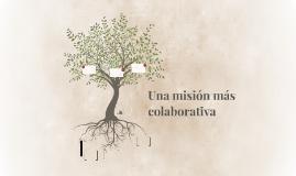Una misión más colaborativa