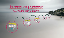 Teachmeet: Using Mentimeter with our learners