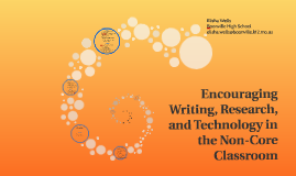 Copy of Encouraging Writing, Research, and Technology in the Non-Cor