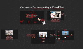 Cartoons - Deconstructing a Visual Text