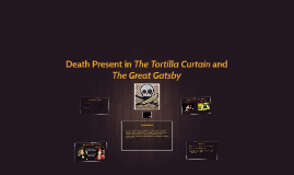 The Purpose of and Death in The Tortilla Curtain Greath Gats