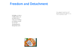 Freedom and Detachment