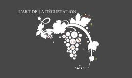 L'ART DE LA DÉGUSTATION