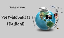 Post-Globalists (Radicals)