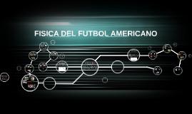 Copy of FISICA DEL FUTBOL AMERICANO