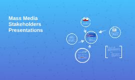 Mass Media Stakeholders Presentations