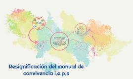 Copy of resignificación del manual de convivencia i.e.p.s