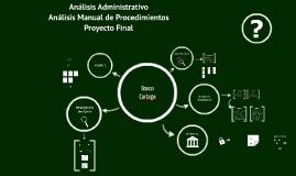 Presentación Proyecto Final: Análisis Manual de Procedimientos | Banco Cartago