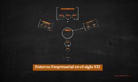 Entorno Empresarial en el siglo XXI