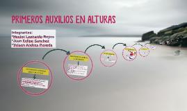 PRIMEROS AUXILIOS EN ALTURAS