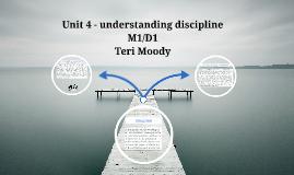 Unit 4 - understanding discipline