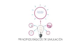 Copy of PRINCIPIOS BÁSICOS DE LA SIMULACIÓN