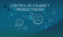 CONTROL DE CALIDAD Y PRODUCTIVIDAD