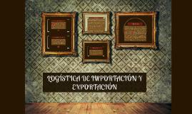 LOGÍSTICA DE IMPORTACIÓN Y EXPORTACIÓN