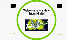 Welcome to the Howl Trivia Night!