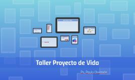 TALLER PROYECTO DE VIDA