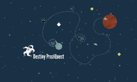 Destiny PreziQuest