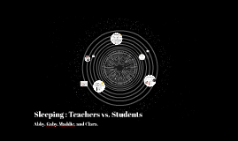 Sleeping : teachers vs. students