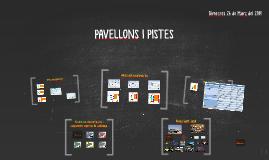 PAVELLONS I PISTES